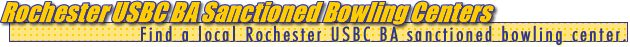 Find a local Rochester USBC BA Sanctioned Bowling Center